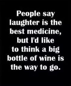 People say laughter is the best medicine, but I'd like to think a big bottle of wine is the way to go. Amen to that. Sauvignon Blanc, Cabernet Sauvignon, Wine Jokes, Wine Meme, Wine Funnies, Funny Wine, Beer Memes, Big Bottle Of Wine, Malbec