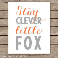 Stay clever little fox, orange grey nursery decor, childrens room decor, fox art print -  DIGITAL DOWNLOAD on Etsy, $5.00