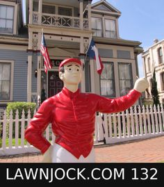 The traditional lawn jockey statue is taking back America's boring suburban neighborhoods one yard at a time.   Your lawn is next!   Want an REAL METAL jock professionally painted using 2 coats of high gloss enamel like this one shipped directly to your mansion in about 3 weeks?   Visit lawnjock.com for a price quote today and reference custom example #132.