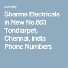Sharma Electricals in New No.663 Tondiarpet, Chennai, India Phone Numbers
