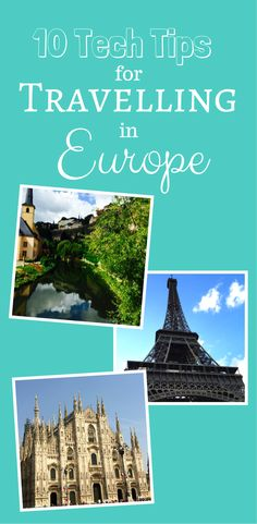 10 Tech Tips for Travelling in Europe || Good tips to have on hand for our next trip to Europe.