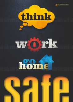 Think Safe, Work Safe, Go Home Safe Workplace Safety Poster. Available as & in Australia and NZ (printed in Aus), and & in the USA and Canada (printed in US).