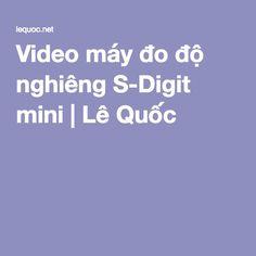 Video máy đo độ nghiêng S-Digit mini   Lê Quốc