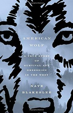 American Wolf: A True Story of Survival and Obsession in the West >>> The enthralling story of the rise and reign of O-Six, the celebrated Yellowstone wolf, and the people who loved or feared her.