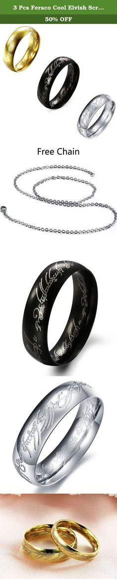 3 Pcs Feraco Cool Elvish Script Stainless Steel Ring for Men Laser Etched Finger Wedding Rings Band 6MM With Free Chain,Size 9. Lord of the Rings,Feraco Cool Elvish Script Stainless Steel Ring for Men Laser Etched Finger Wedding Band 6MM 3 Pcs a Set With Free Chain The ring is comfort fit on the inside, then etched somehow 'magically' It is the right colour (also nice and shiny - the pictures don't lie on this one), a nice weighty style , and the inscription blends in nicely with the ring...