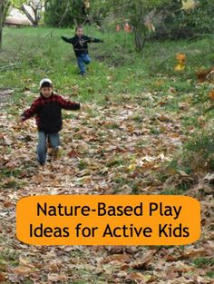 """My biggest challenge isn't just keeping up with him. It's learning to embrace his active spirit. To fight the constant urge to yell ""stop"" and ""no."""" Do you have an active child? Debi offers nature based play solutions well suited to kids who love to run like the wind."