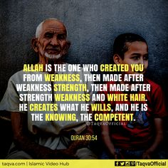 """#Allah is the one who created you from #weakness, then made after weakness #strength, then made after strength weakness and white hair. He creates what He wills, and He is the #Knowing, the #Competent."" #Quran 30:54 . #islam #islamicquotes #islamicquote #quranquotes #quranicquotes #loveislam #spreadislam #spreadtruth #spreadthetruth #thetruth #reflection #ponder #wonder #godsays #muslims #ummah #human #childhood #youth #adult #oldage #life #instaislam #taqva"