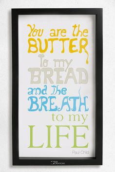 "Quote: ""You are the butter to my bread and the breath to my life. Breathe Quotes, Word Up, Bread Crumbs, E Cards, Quotations, Cool Pictures, Breads, Biscuits, My Life"