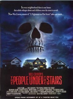 The People Under The Stairs ( I loved this movie for some reason lol. I watched the heck out of it. )