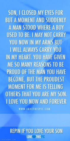 Proud Of My Son Quotes And Sayings Son, i closed my eyes for but Mother Son Quotes, Son Quotes From Mom, My Children Quotes, Mom Quotes, Quotes For Kids, Family Quotes, Great Quotes, Life Quotes, Inspirational Quotes