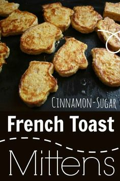 French Toast Mittens from Happy Hooligans- Cute preschool winter themed snack!