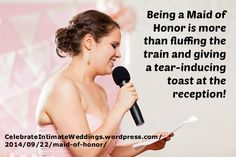 """Brides & Grooms ~ New article, """"Being a Maid of Honor is More Than Fluffing the Train!"""" on my #Weddings Blog (designed not to sell, but to teach!). Something new about Weddings is posted every 4th day! More than 480 FREE Articles! Tell your friends by clicking """"SHARE."""" ~ http://CelebrateIntimateWeddings.wordpress.com/2014/09/22/maid-of-honor/  Another Wedding HotSpot:  http://www.CelebrateIntimateWeddings.com"""