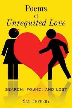 Poems of Unrequited Love: Search, Found, and Lost