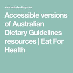Accessible versions of Australian Dietary Guidelines resources | Eat For Health