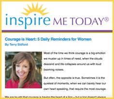 I am so excited to once again be featured in this month's Inspire Me Today! Follow these 5 daily reminders and know that you are courageous every day!  #courage #courageliveshere #inspiration #motivation #onehundredhearts