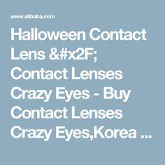Halloween Contact Lens / Contact Lenses Crazy Eyes - Buy Contact Lenses Crazy Eyes,Korea Color Contact Lens,Hot Selling Crazy Contact Lens Product on Alibaba.com