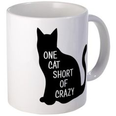 One Cat Short Of Crazy 11 oz Ceramic Mug One Cat Short Of Crazy Mugs by SaltyStarDesigns - CafePress