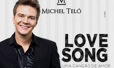 """Love Song"" a nova música do cantor Michel Teló"