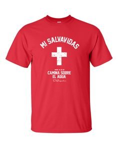 Mi Salvavidas - Red T-Shirt via D'Angelus. Click on the image to see more!