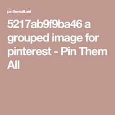 5217ab9f9ba46 a grouped image for pinterest - Pin Them All