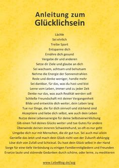 Eine Anleitung zum Glücklichsein ~ The Instruction for being Happy Affirmations, German Quotes, True Words, Happy Life, Happy Today, Positive Vibes, Cool Words, Life Lessons, Quotations
