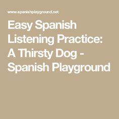 Easy Spanish Listening Practice: A Thirsty Dog - Spanish Playground