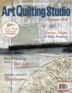 """Art Quilting Studio has the industry's most innovative fiber inspiration. In our summer issue, you'll find artwork from well-known mixed-media quilt, collage, and fiber artist Joan Schulze, Debbie Lyddon's """"Marshscape Collages,"""" and Kathy Kinsella's """"Northern Lights."""""""