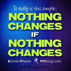 You have to want a change bad enough to make a change. #pfitblog #fitfluential