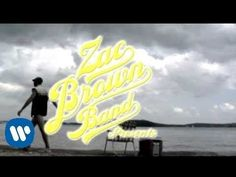 Zac Brown Band - Toes (Video) - YouTube