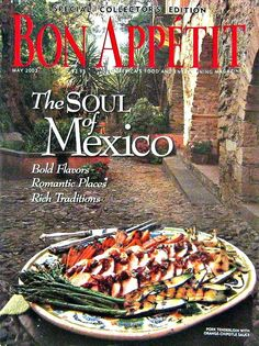 Bon Appetit, Collectors Edition The Soul of Mexico, May 2003 Volume 48 Number 5