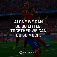 Alone we can do so little. Together we can do so much. #UniteFootball #Football #Fotboll #Soccer #Quote #Motivational #Allsvenskan #PremierLeague #Laliga