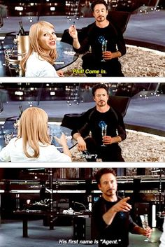 "The Avengers: ""His first name is Agent"" (Robert Downey Jr aka Tony Stark/Ironman and Gwenyth Paltrow aka Pepper)"