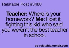 Best homework excuse to a teacher ever :)