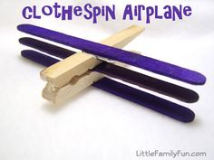 Little Family Fun: Clothespin Airplane.