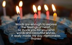 Thanking for birthday wishes reply birthday thank you quotes who greeted me on my bday with Images.Thanks messages and quotes for wishing on your special day.You can send it to your friends, family, teachers, well wishers. Thank You Messages For Birthday, Birthday Thanks, Birthday Card Sayings, Birthday Wishes Quotes, Birthday Blessings, Thanks For Wishes, Wishes For Friends, Friends Family, Birthday Wishes Reply