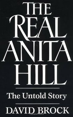 Real Anita Hill by David Brock. $15.99. Publisher: Touchstone (December 31, 2030). Author: David Brock. 472 pages. A Simon & Schuster eBook                            Show more                               Show less