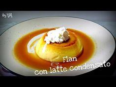 Flan con latte condensato / Flan de leche condesada - YouTube
