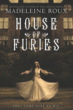 Redesigned Paperback #CoverReveal House of Furies (House of Furies, #1) by Madeline Roux