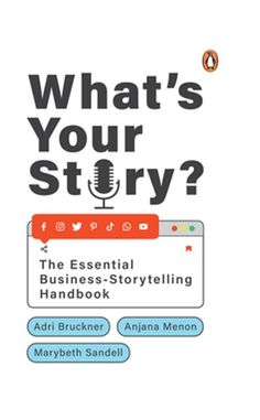 What's Your Story? eBook by Adri Bruckner - 9789354921452   Rakuten Kobo United States Business Storytelling, Your Story, Communication, Ebooks, The Essential, Social Media, Penguin Random House, Reading Quotes, You Tried