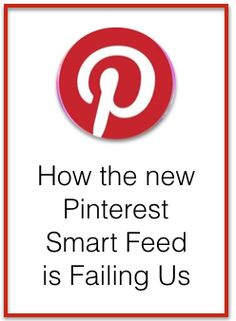 Why the Pinterest Smart Feed is Worthless - great article that explains the newest changes to Pinterest, why you aren't seeing your followers' and favorite boards' pins, why you aren't seeing current pins, why your pins aren't being repinned and what bloggers are doing now - via South Shore Decorating Blog