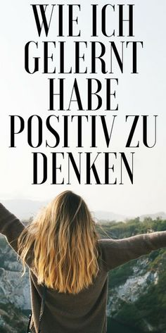 Positive Gedanken sind der Schlüssel zu einem guten Leben.