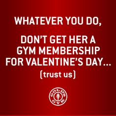 Valentine's Day Advice Fitness Quotes, Fitness Humor, Weight Loss Humor, Gym Membership, Man Up, Workout Humor, Valentines Day, Advice, Valentine's Day Diy