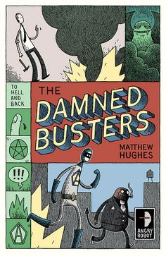 Book Chick City | REVIEW: The Damned Busters by Matthew Hughes (click for review)
