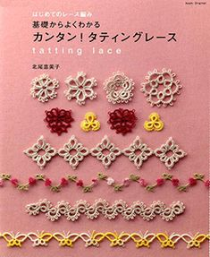 Tatting Lace /Japanese Crochet-Knitting Craft Pattern Book from Japan Tatting Lace - Emiko Kitao - Japanese Craft Pattern Book for Women Accessories, Edging, Kawaii Motif, Brade, Easy Tutorial -We sell a full line of tatting supplies for needle and s Tatting Jewelry, Tatting Lace, Crochet Motifs, Thread Crochet, Crochet Doilies, Cotton Crochet, Japanese Crochet Patterns, Needle Tatting Patterns, Tatting Tutorial