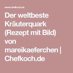 Der weltbeste Kräuterquark (Rezept mit Bild) von mareikaeferchen   Chefkoch.de