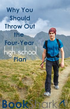 Why You Should Throw Out the Four-Year Homeschool High  School Plan. Throw out the four-year high school plan! Abandoning that popular notion is the first step to pondering the possibilities of homeschooling high school.