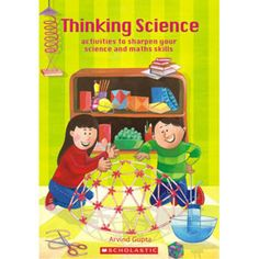 Activity Books, Scholastic, Thinking Science: Activities To Sharpen Your Science And Maths Skills , 9788184770384 , Arvind Gupta , Scholastic