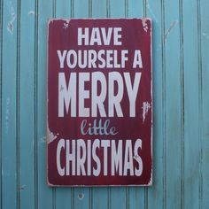 Have Yourself a Merry Little Christmas Heavily Distressed Typography Word Art Sign in Vintage Style