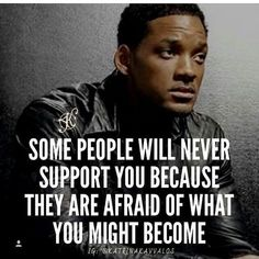 from - Some people will never support you because they are afraid of what you'll become - Pic credit: ___________________________________________ Double tap if you like Tag a friend who needs to see this Repost & sha Wise Quotes, Daily Quotes, Words Quotes, Great Quotes, Quotes To Live By, Motivational Quotes, Inspirational Quotes, Super Quotes, Qoutes