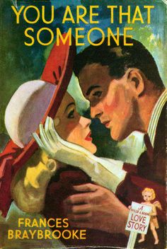 You Are That Someone ~ 1943. Mills and Boon cover artwork. Always bright, never subtle. It was designed to catch your attention and it still does.